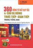 360 Động Từ Bất Quy Tắc & Câu Bị Động Trực Tiếp - Gián Tiếp Trong Tiếng Anh (Kèm 1 CD) - Tái Bản 2015