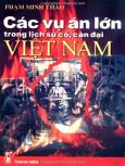 Các Vụ Án Lớn Trong Lịch Sử Cổ, Cận Đại Việt Nam