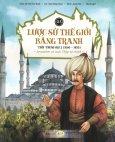 Lược Sử Thế Giới Bằng Tranh - Tập 3: Thời Trung Đại 2 (1000 - 1459)