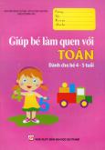 Giúp Bé Làm Quen Với Toán (Dành Cho Bé 4 - 5 Tuổi)