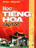 Học Tiếng Hoa Cấp Tốc (Dùng Kèm Đĩa CD)
