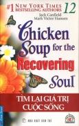 Chicken Soup For The Recovering Soul - Tìm Lại Giá Trị Cuộc Sống (Tập 12)
