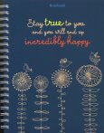 Notebook - Stay True To You And You Will End Up Incrediblly Happy