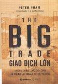 The Big Trade - Giao Dịch Lớn (Bìa Cứng)