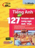 Vui Học Tiếng Anh Qua 127 Truyện Cười Song Ngữ Anh - Việt (Kèm 1 CD) - Tái Bản 2015