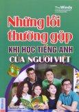 Những Lỗi Thường Gặp Khi Học Tiếng Anh Của Người Việt (Tái Bản 2015)