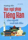 Hướng Dẫn Học Ngữ Pháp Tiếng Hàn Cho Người Mới Bắt Đầu