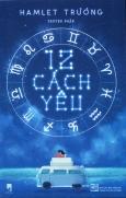 12 Cách Yêu (Tặng Kèm Chữ Ký Tác Giả - Ngẫu Nhiên)