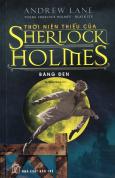 Thời Niên Thiếu Của Sherlock Holmes - Băng Đen