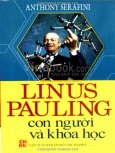 Linus Pauling - Con Người Và Khoa Học