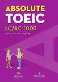 Absolute Toeic LC/RC 1000 (Kèm 1 CD)