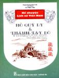 Kể Chuyện Lịch Sử Việt Nam - Hồ Quý Ly Và Thành Tây Đô