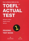 How To Master Skills For The Toefl iBT Actual Test - Reading Test Book 1 (Tái Bản 2015)