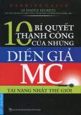 10 Bí Quyết Thành Công Của Những Diễn Giả MC Tài Năng Nhất Thế Giới (Tái Bản 2015)