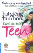 Hạt Giống Tâm Hồn Dành Cho Tuổi Teen - Tập 2 (Tái Bản 2015)