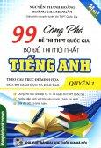 Công Phá 99 Đề Thi THPT Quốc Gia Bộ Đề Thi Mới Nhất Tiếng Anh - Quyển 1