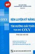 Rèn Luyện Kỹ Năng Tìm Hướng Giải Toán Tọa Độ OXY