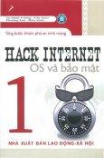 Hack Internet OS Và Bảo Mật - Từng Bước Khám Phá An Ninh Mạng (Tập 1)