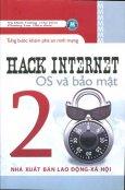 Hack Internet OS Và Bảo Mật - Từng Bước Khám Phá An Ninh Mạng (Tập 2)