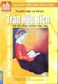 Tuyển tập Ca Khúc Trần Hữu Bích Với 50 Nhạc Phẩm Đặc Sắc - Âm nhạc Việt Nam Xưa và Nay (Tặng kèm đĩa CD MP3)