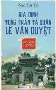 Góc Nhìn Sử Việt - Gia Định Tổng Trấn Tả Quân Lê Văn Duyệt