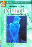 Tuyển Tập Ca Khúc Trần Quang Lộc Với 50 Nhạc Phẩm Đặc Sắc - Âm Nhạc Việt Nam Xưa Và Nay (Tặng Kèm Đĩa CD MP3)