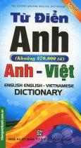 Từ Điển Anh - Anh - Việt (Khoảng 370.000 Từ)