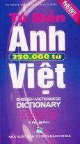 Từ Điển Anh - Việt (Khoảng 320.000 Từ)