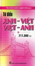 Từ Điển Anh Việt - Việt Anh (Khoảng 311.000 Từ)