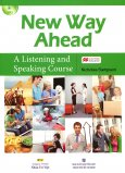 New Way Ahead - A Listening And Speaking Course (Kèm 1 CD)