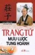 Trang Tử Mưu Lược Tung Hoành (Tái Bản 2016)