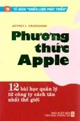 Phương Thức Apple 12 Bài Học Quản Lý Từ Công Ty Cách Tân Nhất Thế Giới
