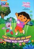 Dora The Explorer - Cuộc Phiêu Lưu Của Dora Trong Ngày Sinh Nhật (Tô Màu Sáng Tạo Cùng Dora)
