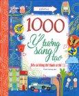 1000 Ý Tưởng Sáng Tạo - Biến Cái Không Thể Thành Có Thể - Tập 1