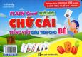Flash Card - Bảng Chữ Cái Tiếng Việt Đầu Tiên Cho Bé