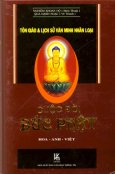Cuộc Đời Đức Phật - Tôn Giáo Và Lịch Sử Văn Minh Nhân Loại (Hoa - Anh - Việt)