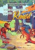 Những Chuyện Phiêu Lưu Của Cáo Renard - Tập 1