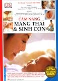Cẩm Nang Mang Thai Và Sinh Con (Bìa Mềm) - Tái Bản 2016