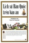Lịch Sử Hàn Quốc Trên Bàn Ăn