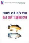 Nuôi Cá Rô Phi Đạt Chất Lượng Cao*