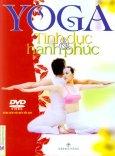 Yoga Tình Dục Và Hạnh Phúc (Kèm 1 Đĩa DVD)*