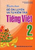 Tuyển Chọn Đề Ôn Luyện Và Tự Kiểm Tra Tiếng Việt 2 - Tập 2