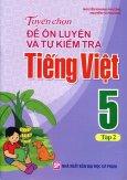Tuyển Chọn Đề Ôn Luyện Và Tự Kiểm Tra Tiếng Việt 5 - Tập 2