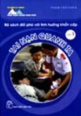 Bộ Sách Đối Phó Với Tình Huống Khẩn Cấp Tập 1: Tai Nạn Quanh Ta