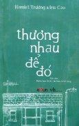 Thương Nhau Để Đó - Bìa Mềm (Tặng Kèm CD - Tái Bản 2016)