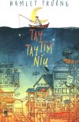 Tay Tìm Tay Níu (Tặng Kèm Sổ Tay) - Tái Bản 2016