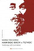 Những Tấm Gương Ham Đọc Sách & Tự Học Thời Đại Hồ Chí Minh