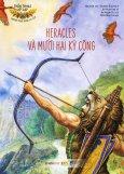 Thần Thoại Hy Lạp - Heracles Và Mười Hai Kỳ Công