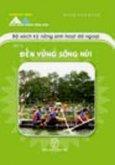Bộ Sách Kỹ Năng Sinh Hoạt Dã Ngoại - Tập 2: Đến Vùng Sông Núi