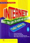 Internet Thật Giản Dị! - Máy Tính Dành Cho Người Mới Bắt Đầu
